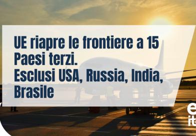 ++Flashnews++ Dal 1° luglio UE riapre a 15 Paesi. USA, India, Brasile e Russia esclusi; Cina ammessa ma sotto reciprocità